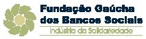 FGBS - Fundação Gaúcha dos Bancos Sociais